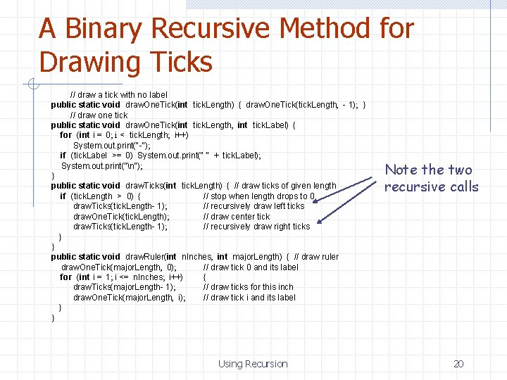 A Binary Recursive Method for Drawing Ticks // draw a tick with no label
