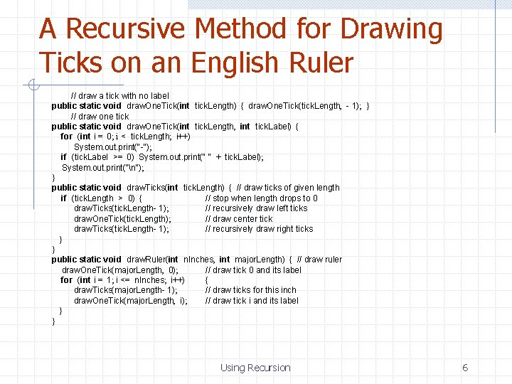 A Recursive Method for Drawing Ticks on an English Ruler // draw a tick