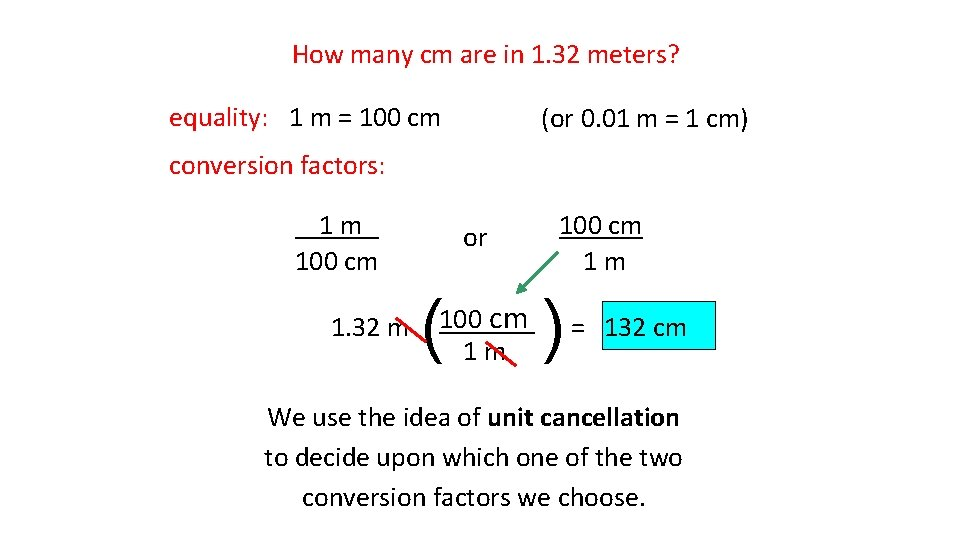 How many cm are in 1. 32 meters? equality: 1 m = 100 cm