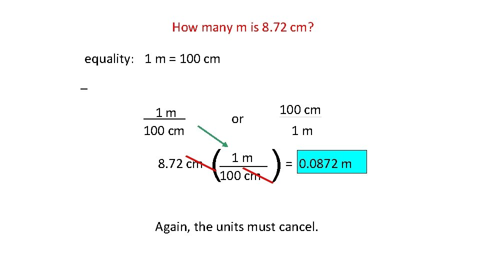 How many m is 8. 72 cm? equality: 1 m = 100 cm _