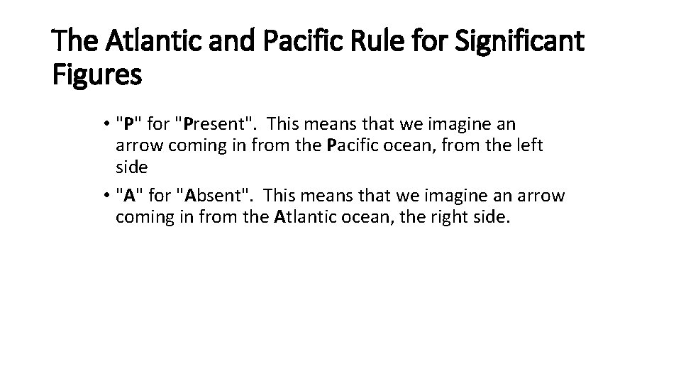 """The Atlantic and Pacific Rule for Significant Figures • """"P"""" for """"Present"""". This means"""