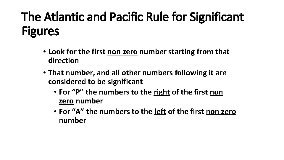The Atlantic and Pacific Rule for Significant Figures • Look for the first non