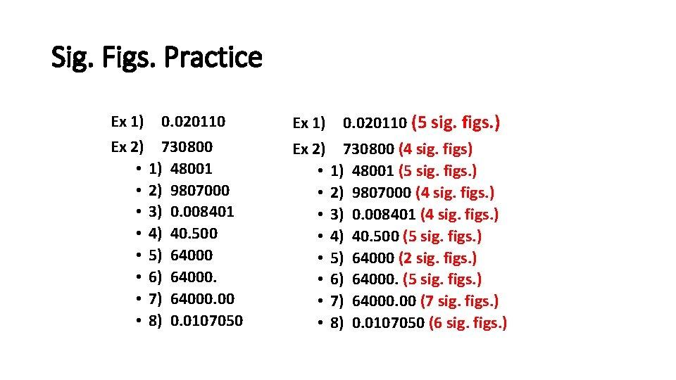 Sig. Figs. Practice Ex 1) 0. 020110 Ex 2) 730800 • 1) 48001 •