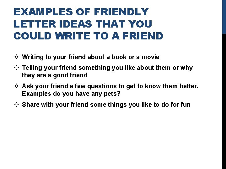 EXAMPLES OF FRIENDLY LETTER IDEAS THAT YOU COULD WRITE TO A FRIEND ² Writing