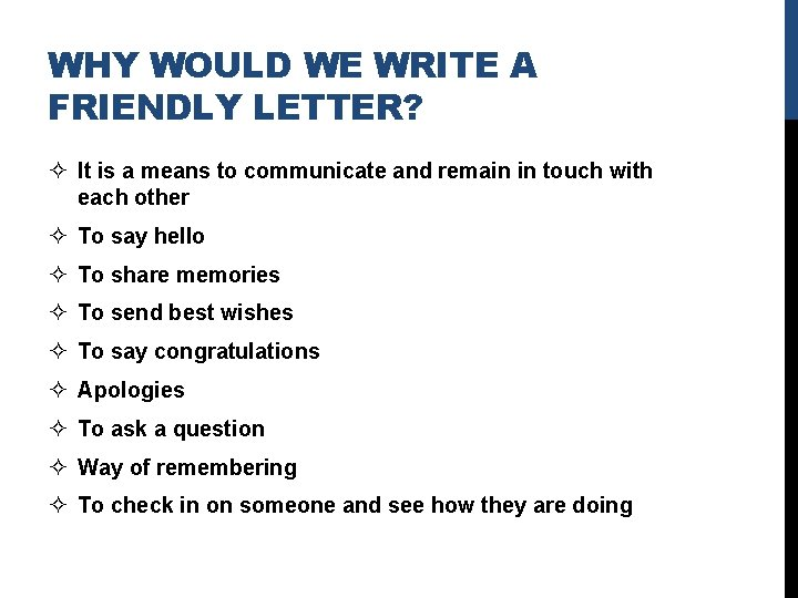 WHY WOULD WE WRITE A FRIENDLY LETTER? ² It is a means to communicate