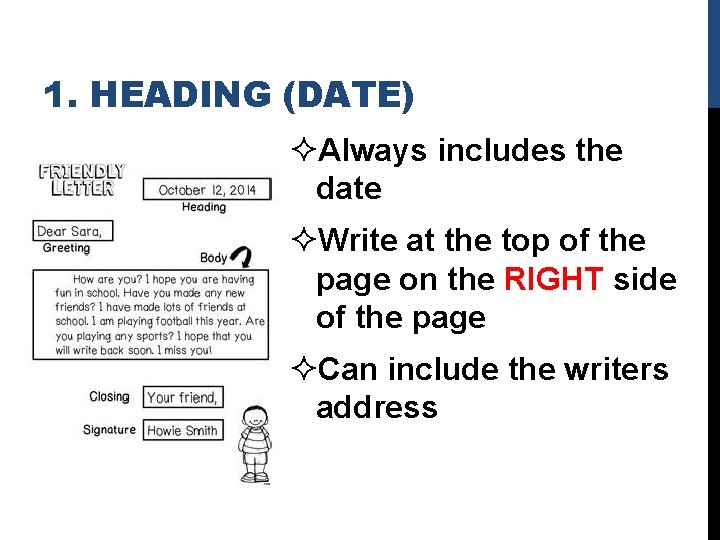 1. HEADING (DATE) ²Always includes the date ²Write at the top of the page