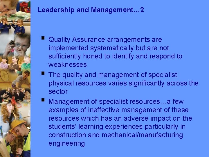 Leadership and Management… 2 § Quality Assurance arrangements are § § implemented systematically but