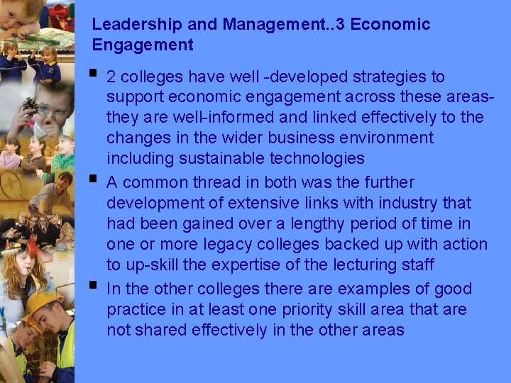 Leadership and Management. . 3 Economic Engagement § 2 colleges have well -developed strategies