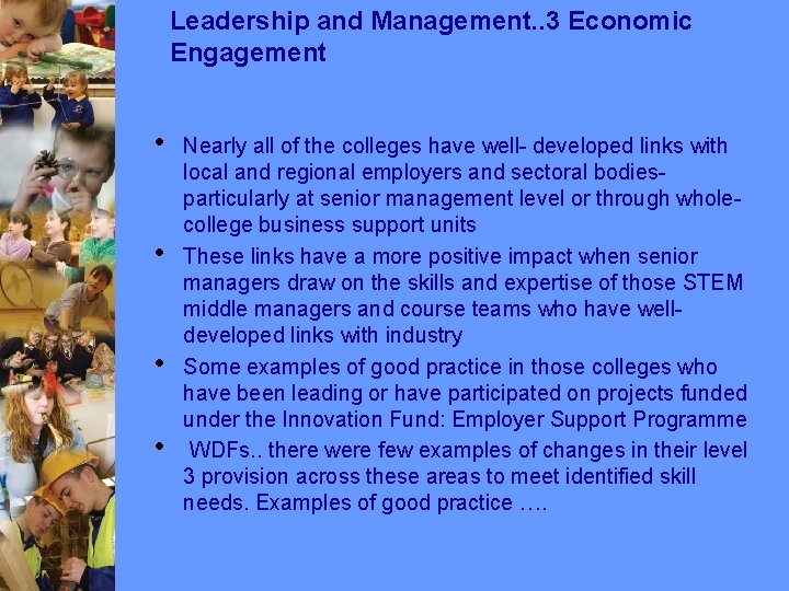 Leadership and Management. . 3 Economic Engagement • • Nearly all of the colleges
