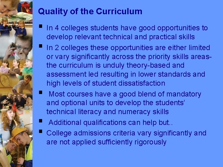Quality of the Curriculum § In 4 colleges students have good opportunities to §