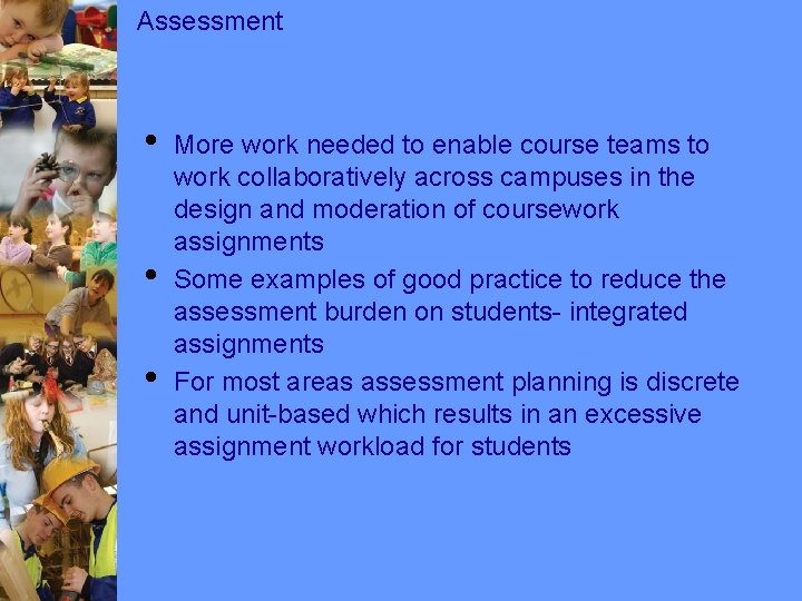 Assessment • • • More work needed to enable course teams to work collaboratively