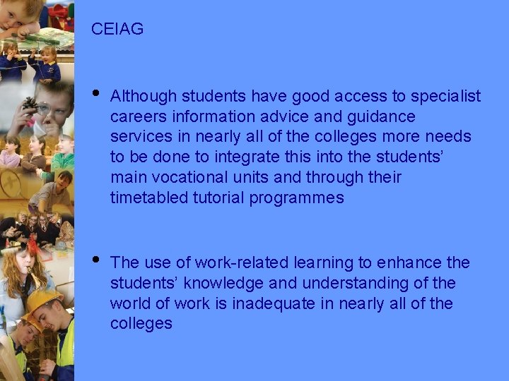 CEIAG • Although students have good access to specialist careers information advice and guidance