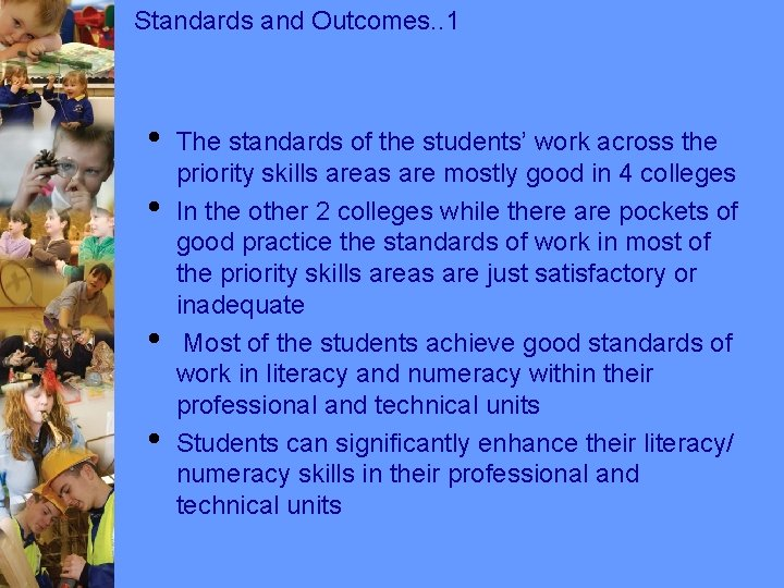 Standards and Outcomes. . 1 • • The standards of the students' work across