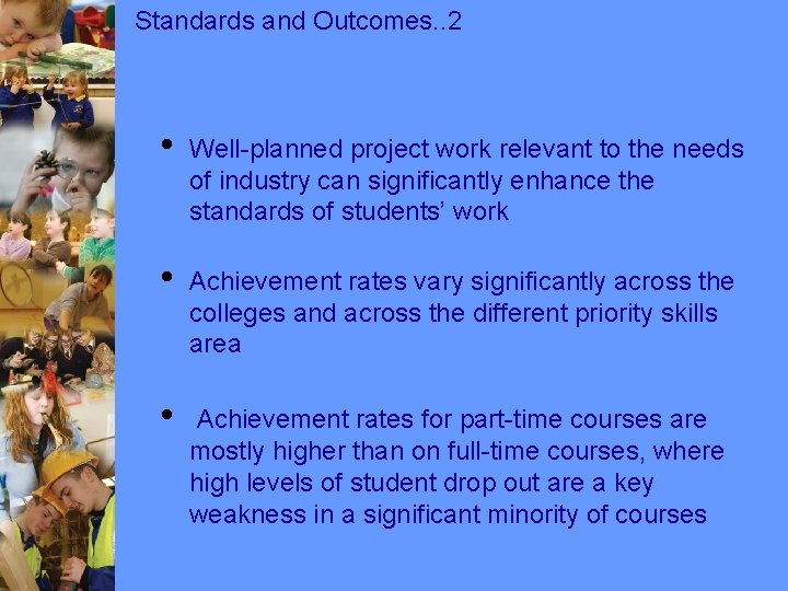 Standards and Outcomes. . 2 • Well-planned project work relevant to the needs of