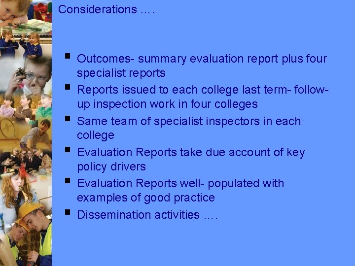 Considerations …. § Outcomes- summary evaluation report plus four § § § specialist reports