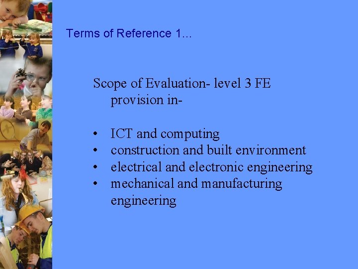 Terms of Reference 1… Scope of Evaluation- level 3 FE provision in- • •