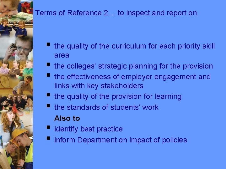 Terms of Reference 2… to inspect and report on § the quality of the