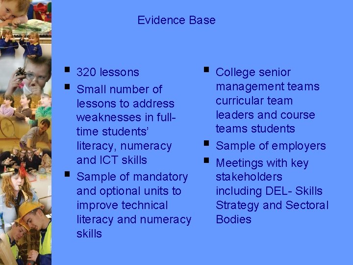 Evidence Base § 320 lessons § Small number of § lessons to address weaknesses
