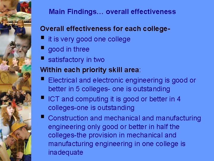 Main Findings… overall effectiveness Overall effectiveness for each college§ it is very good one