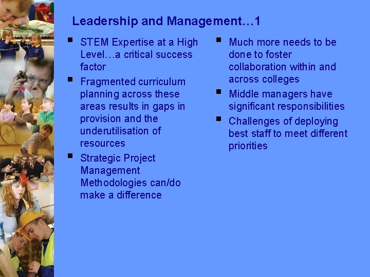 Leadership and Management… 1 § § § STEM Expertise at a High Level…a critical