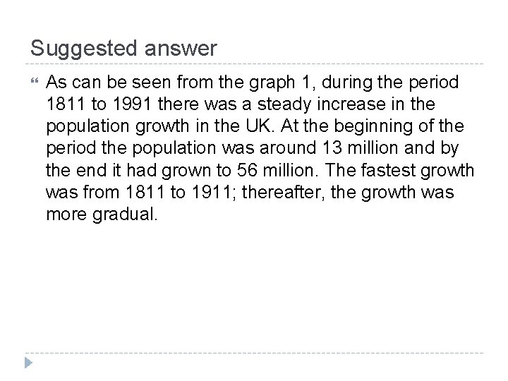 Suggested answer As can be seen from the graph 1, during the period 1811