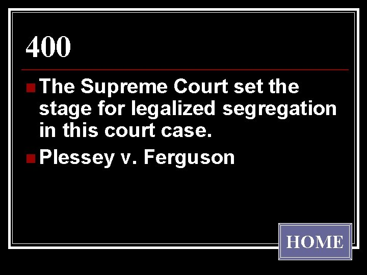 400 n The Supreme Court set the stage for legalized segregation in this court