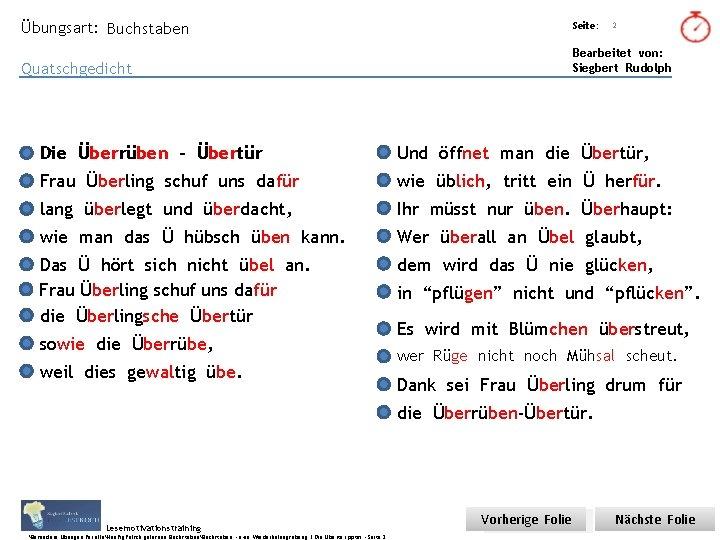 Übungsart: Buchstaben Titel: Quelle: Quatschgedicht Seite: 2 Bearbeitet von: Siegbert Rudolph Die Überrüben –