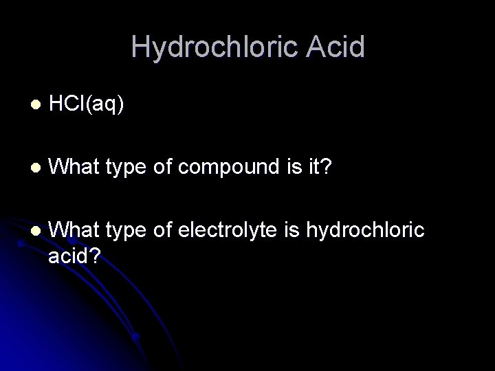 Hydrochloric Acid l HCl(aq) l What type of compound is it? l What type