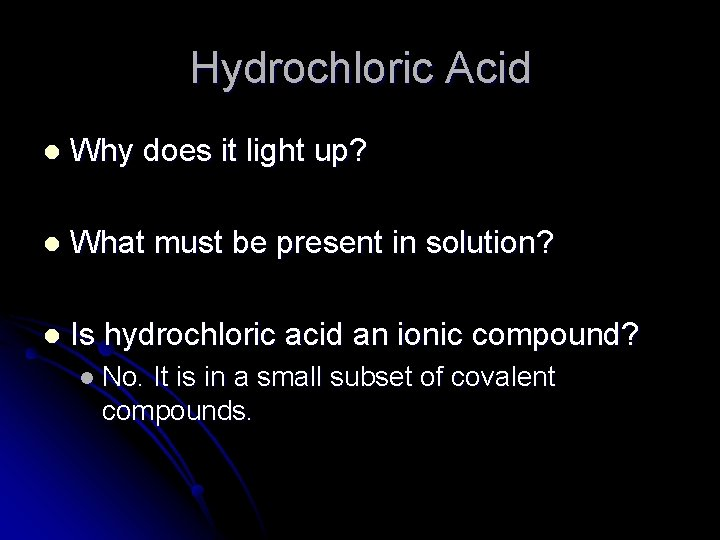 Hydrochloric Acid l Why does it light up? l What must be present in