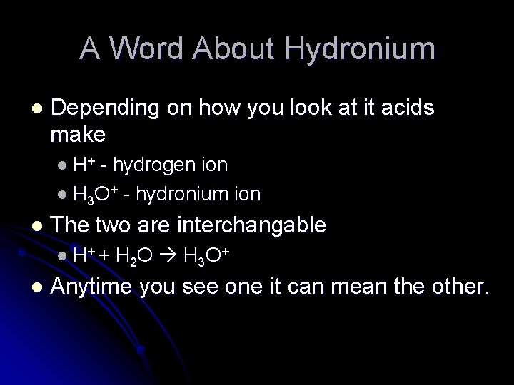 A Word About Hydronium l Depending on how you look at it acids make