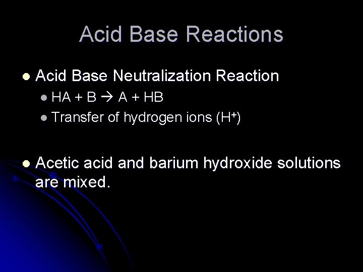 Acid Base Reactions l Acid Base Neutralization Reaction l HA + B A +