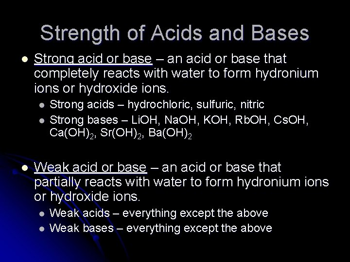 Strength of Acids and Bases l Strong acid or base – an acid or