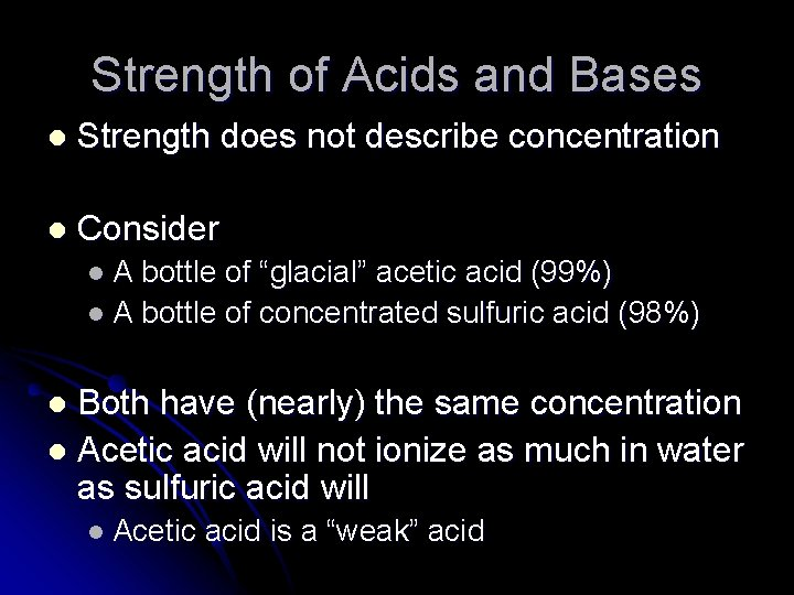 Strength of Acids and Bases l Strength does not describe concentration l Consider l.