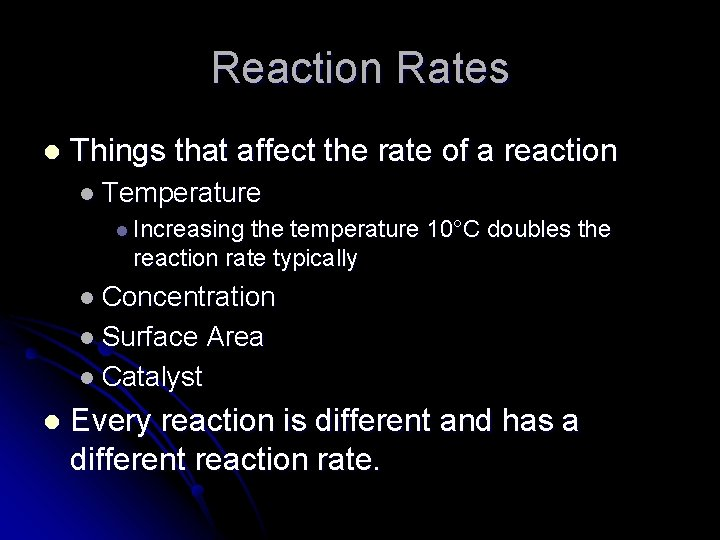 Reaction Rates l Things that affect the rate of a reaction l Temperature l