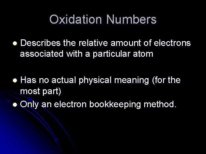 Oxidation Numbers l Describes the relative amount of electrons associated with a particular atom