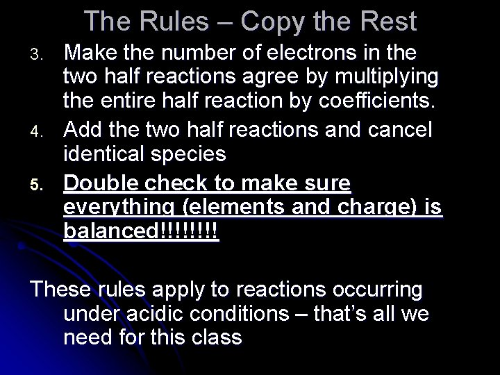 The Rules – Copy the Rest 3. 4. 5. Make the number of electrons