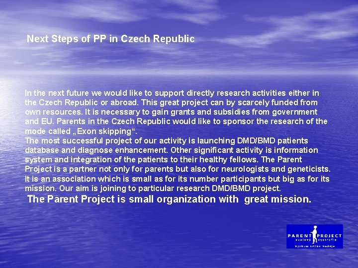 Next Steps of PP in Czech Republic In the next future we would like