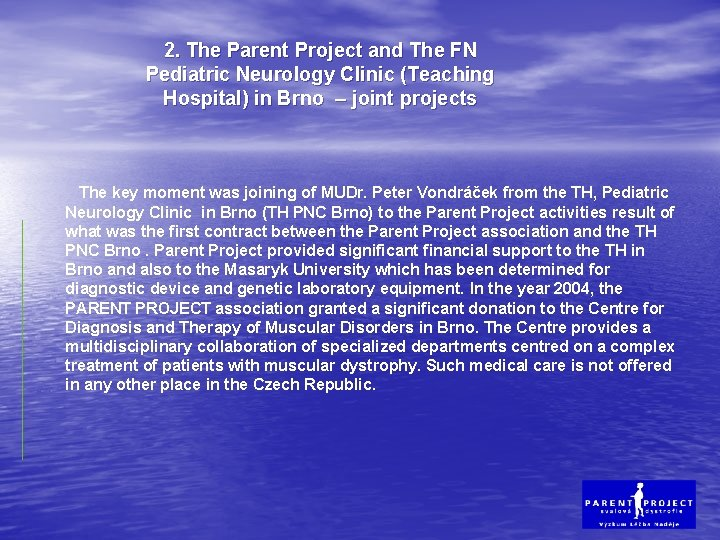 2. The Parent Project and The FN Pediatric Neurology Clinic (Teaching Hospital) in Brno