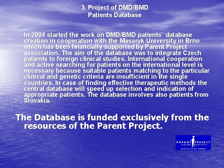 3. Project of DMD/BMD Patients Database In 2004 started the work on DMD/BMD patients`