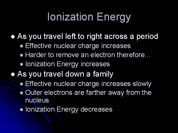 Ionization Energy l As you travel left to right across a period l Effective