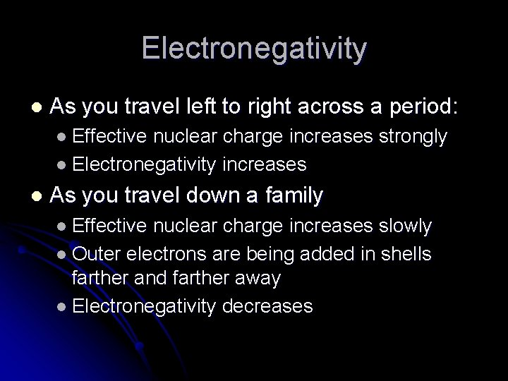 Electronegativity l As you travel left to right across a period: l Effective nuclear