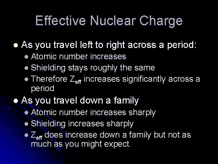 Effective Nuclear Charge l As you travel left to right across a period: l