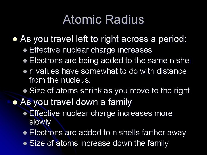 Atomic Radius l As you travel left to right across a period: l Effective