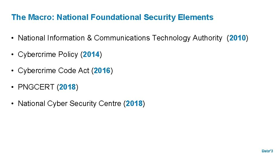 The Macro: National Foundational Security Elements • National Information & Communications Technology Authority (2010)