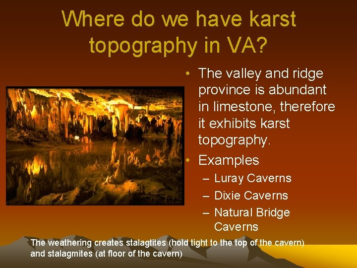 Where do we have karst topography in VA? • The valley and ridge province