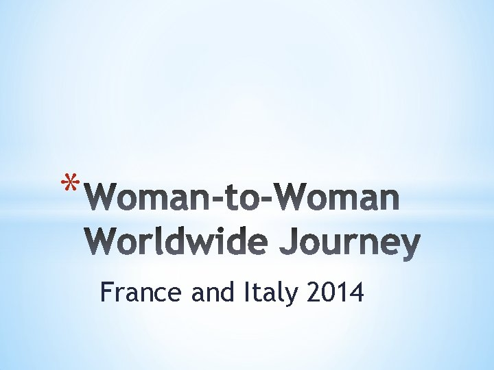 * France and Italy 2014