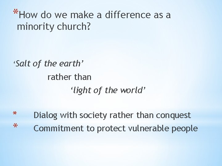 *How do we make a difference as a minority church? 'Salt of the earth'