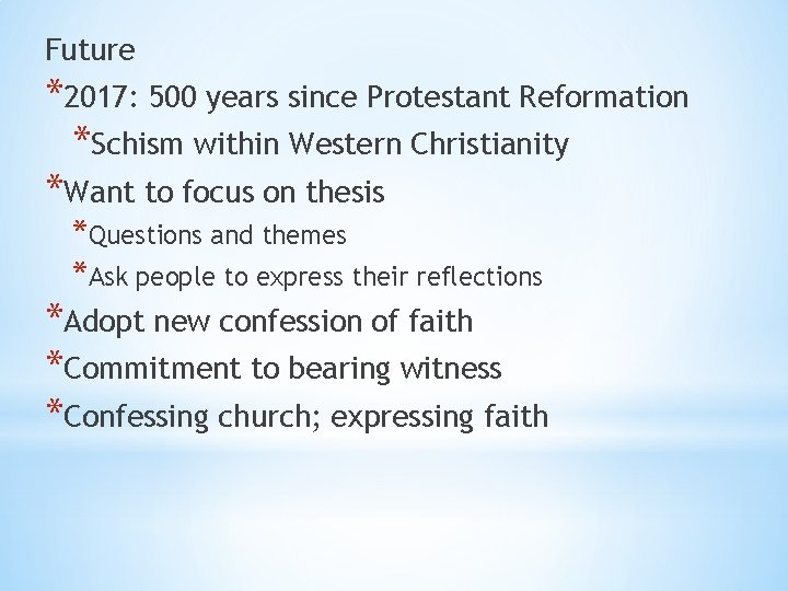 Future *2017: 500 years since Protestant Reformation *Schism within Western Christianity *Want to focus