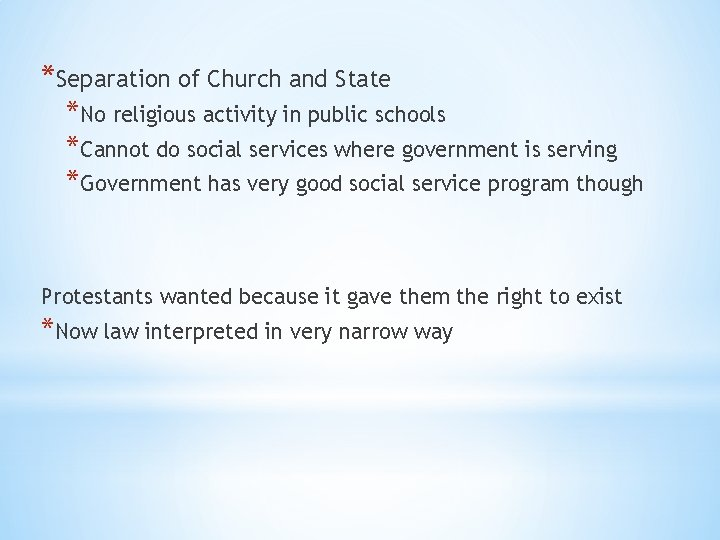 *Separation of Church and State *No religious activity in public schools *Cannot do social