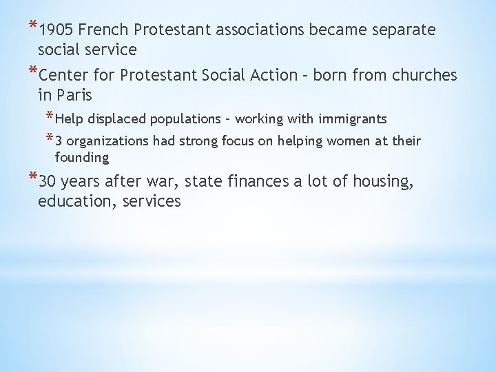 *1905 French Protestant associations became separate social service *Center for Protestant Social Action –